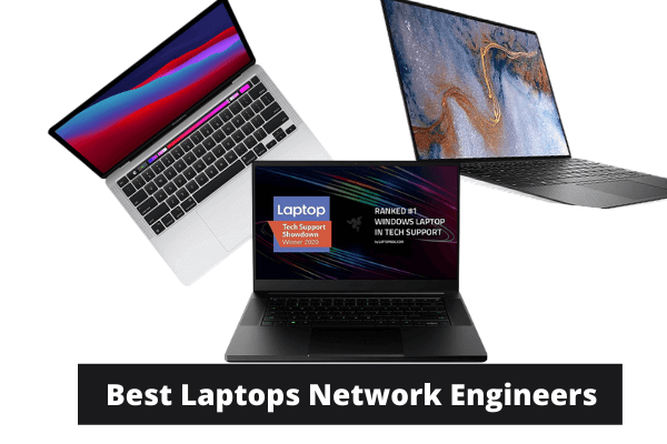Best Laptops For Network Enginers