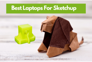 Best Laptop For Sketchup