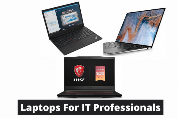 Best Laptops For IT Professionals