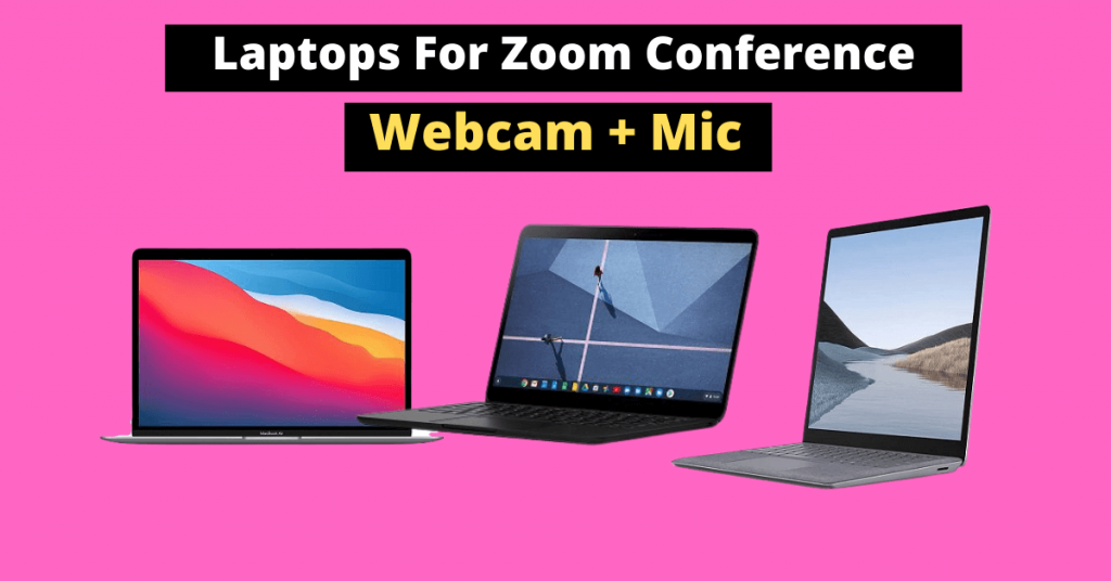 Best laptops for Zoom Video conference