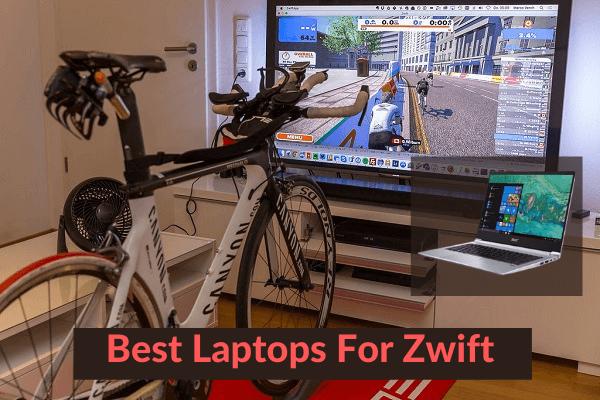 Best Laptops For Zwift