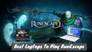 Best Laptops For RunEscape