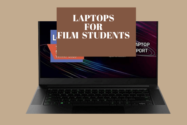 Laptops for Film Students