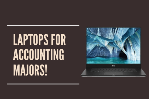 Bests Laptops for Accounting Majors students