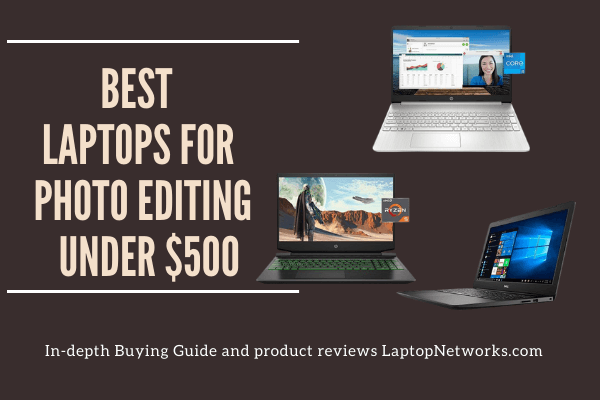 Best laptops for photo editing under 500