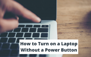 How to Turn on a Laptop Without a Power Button (1)