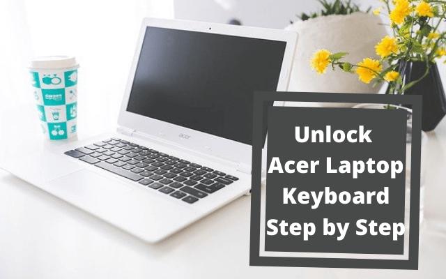 Unlock An Acer Laptop Keyboard (1)