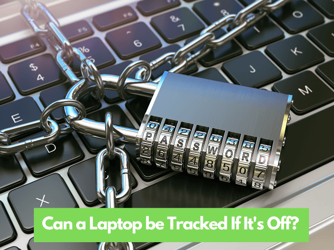 Can a Laptop be Tracked If It's Off?