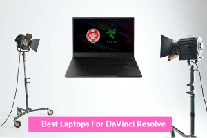 Best Laptops For Davinci Resolve